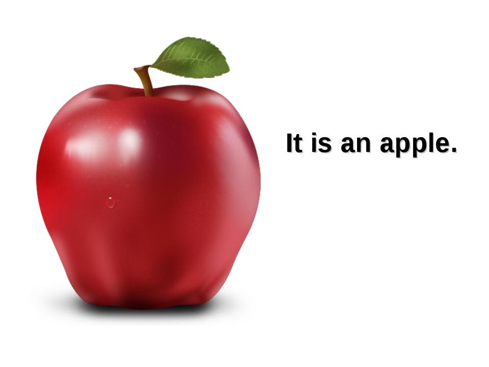 It is an apple.