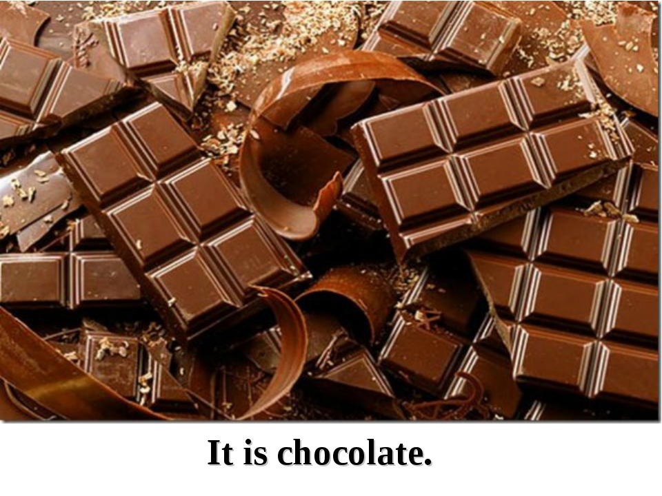 It is chocolate.