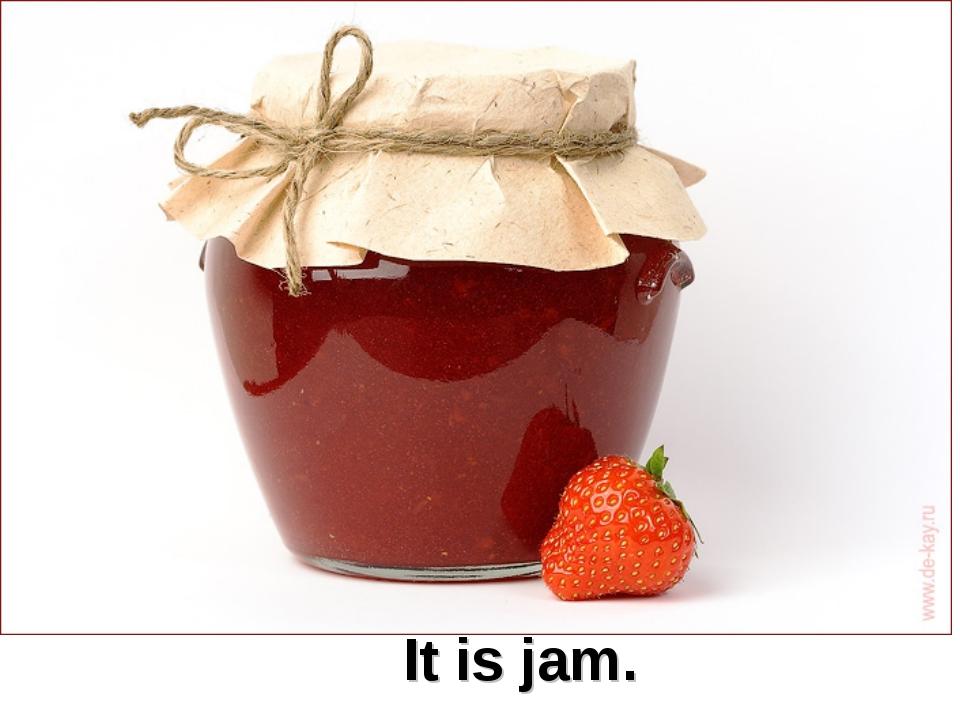 It is jam.