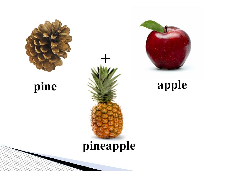 apple pine + pineapple