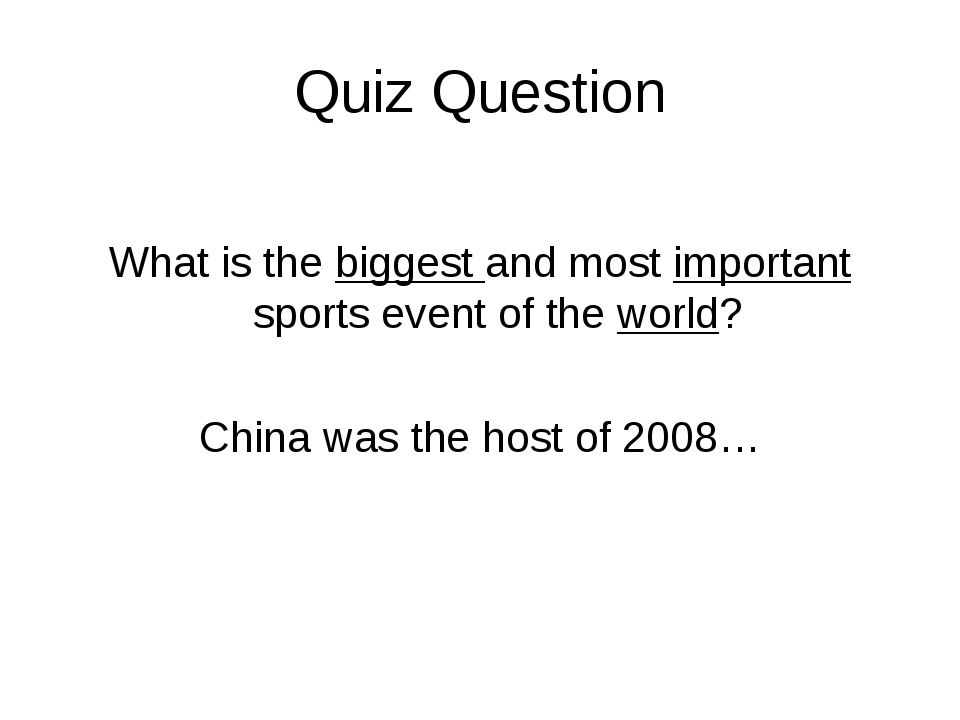 Quiz Question What is the biggest and most important sports event of the worl...