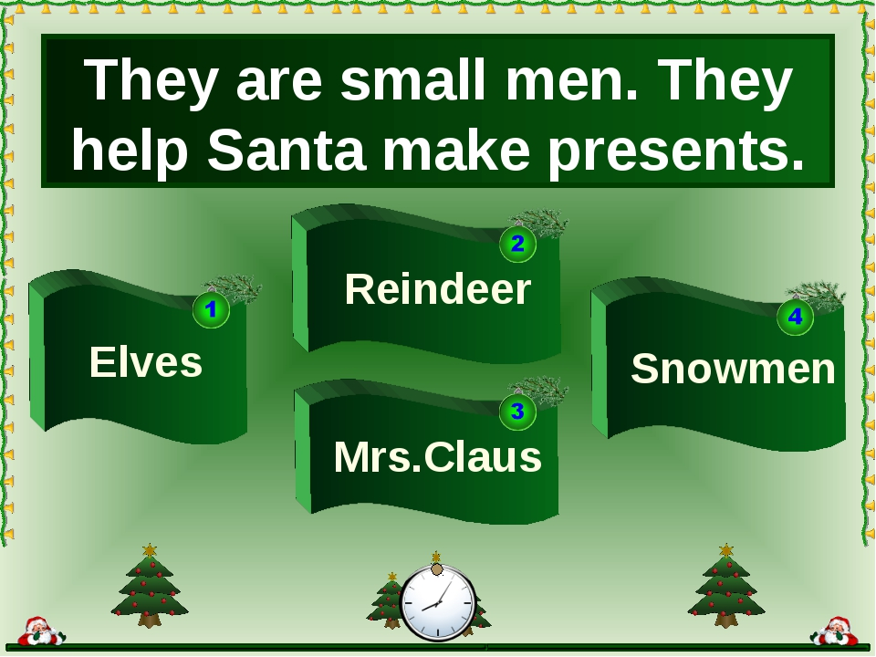 They are small men. They help Santa make presents. Reindeer Elves Snowmen Mrs...