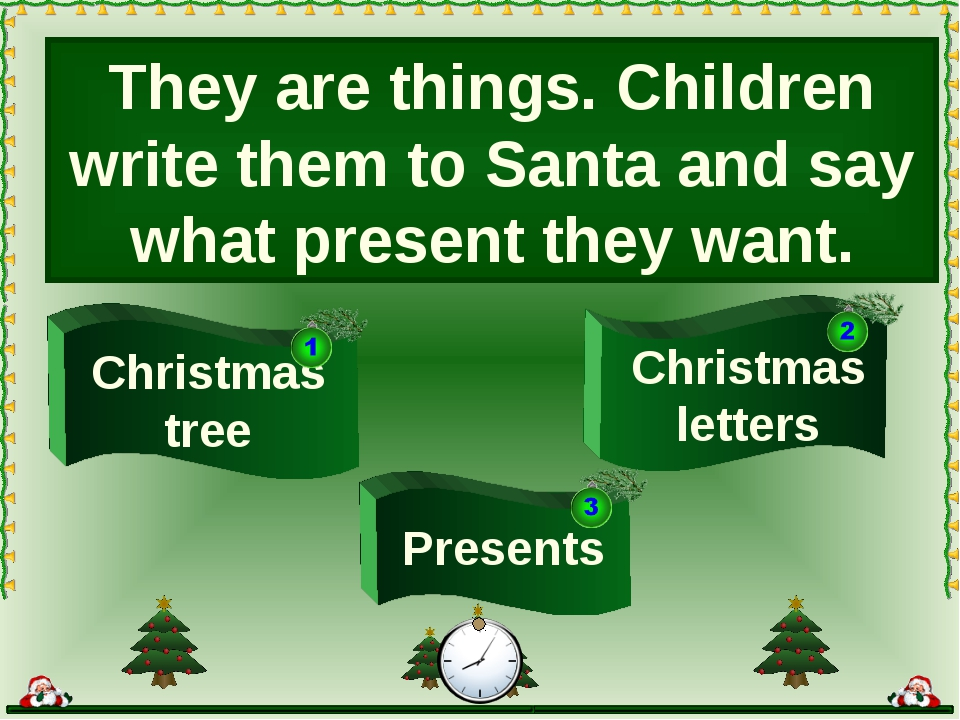 They are things. Children write them to Santa and say what present they want....