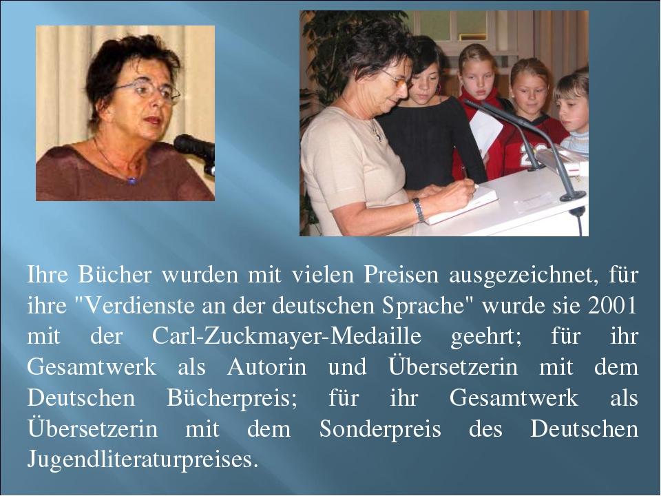 """Ihre Bücher wurden mit vielen Preisen ausgezeichnet, für ihre """"Verdienste an..."""