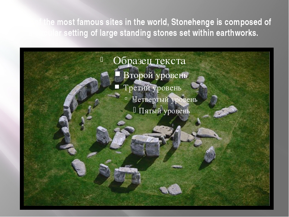 One of the most famous sites in the world, Stonehenge is composed of a circul...