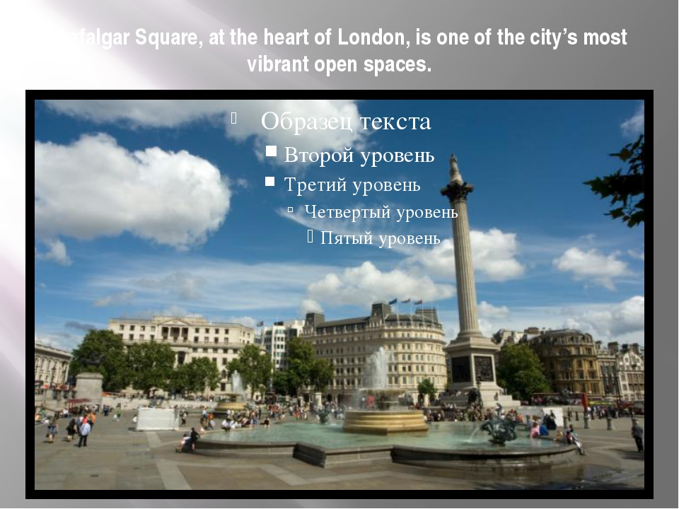 Trafalgar Square, at the heart of London, is one of the city's most vibrant o...