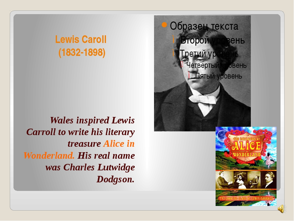 Lewis Caroll (1832-1898) Wales inspired Lewis Carroll to write his literary t...