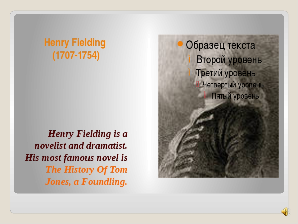 Henry Fielding (1707-1754) Henry Fielding is a novelist and dramatist. His mo...