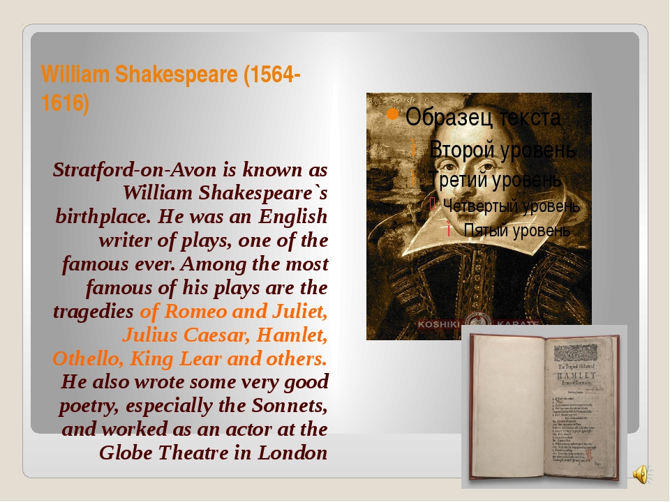 William Shakespeare (1564-1616) Stratford-on-Avon is known as William Shakesp...