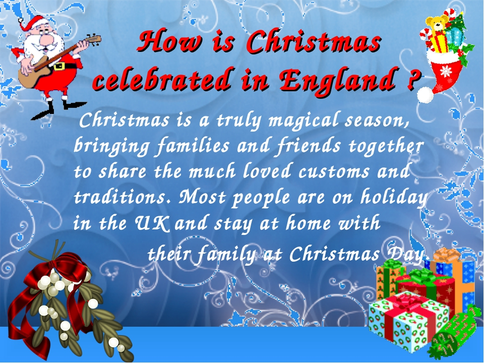 How is Christmas celebrated in England ? Christmas is a truly magical season...