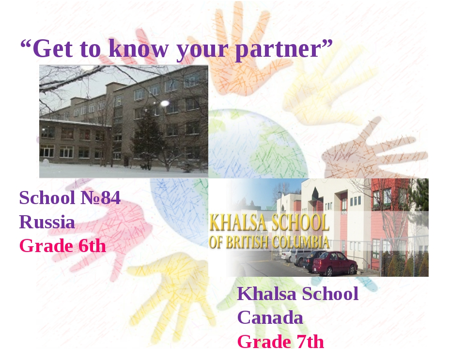 """Get to know your partner"" School №84 Russia Grade 6th Khalsa School Canada..."