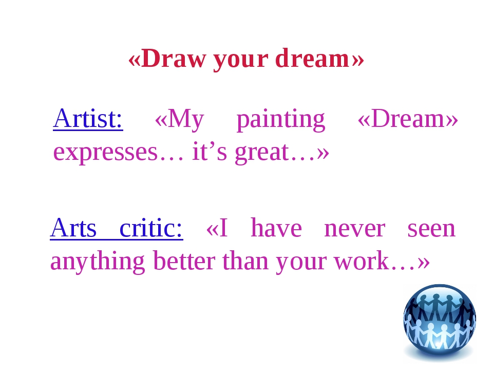 «Draw your dream» Artist: «My painting «Dream» expresses… it's great…» Arts c...