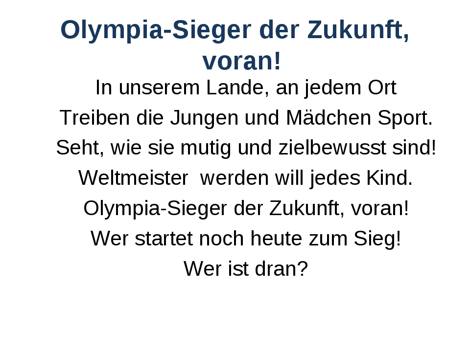 Olympia-Sieger der Zukunft, voran! In unserem Lande, an jedem Ort Treiben die...