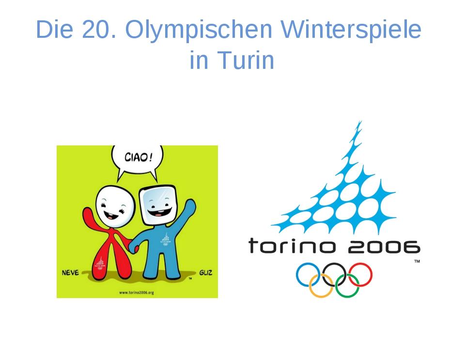 Die 20. Olympischen Winterspiele in Turin
