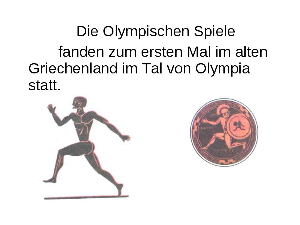 Die Olympischen Spiele fanden zum ersten Mal im alten Griechenland im Tal vo...