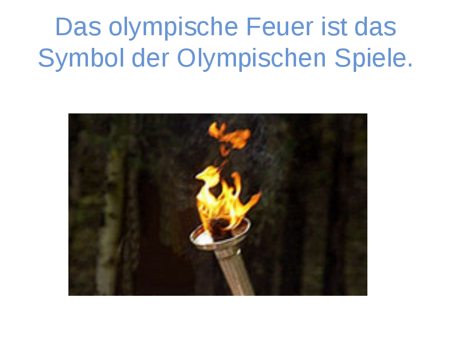 Das olympische Feuer ist das Symbol der Olympischen Spiele.