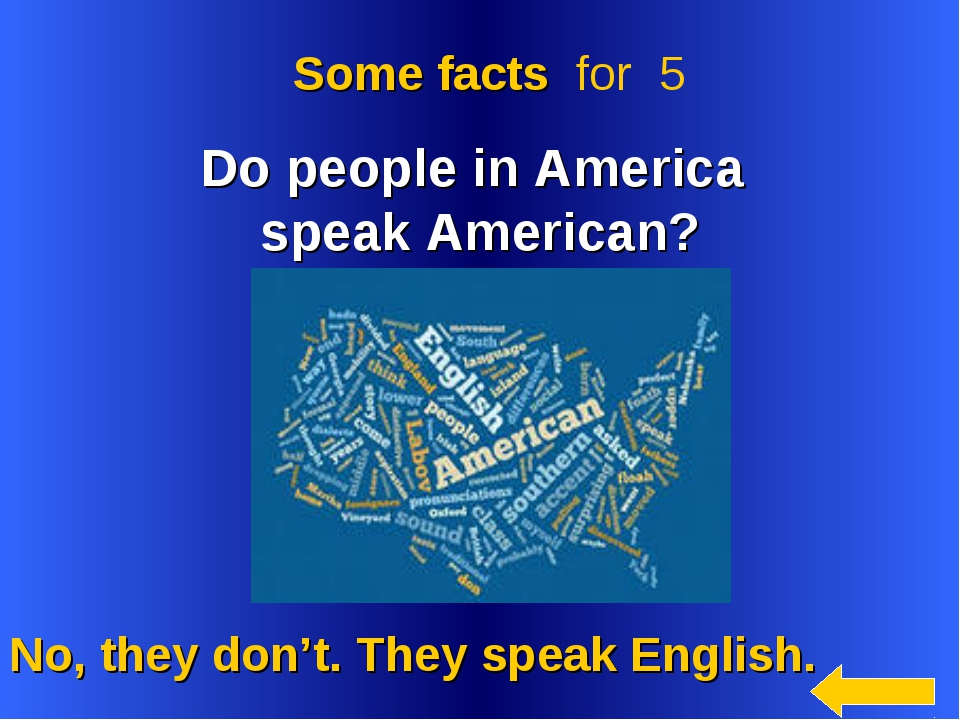 Do people in America speak American? No, they don't. They speak English. Som...