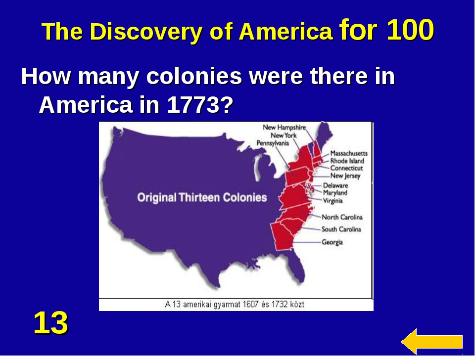 The Discovery of America for 100 How many colonies were there in America in 1...
