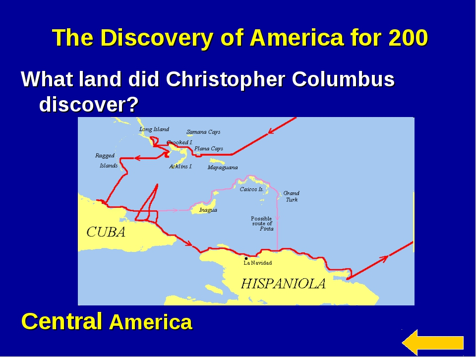 The Discovery of America for 200 What land did Christopher Columbus discover?...