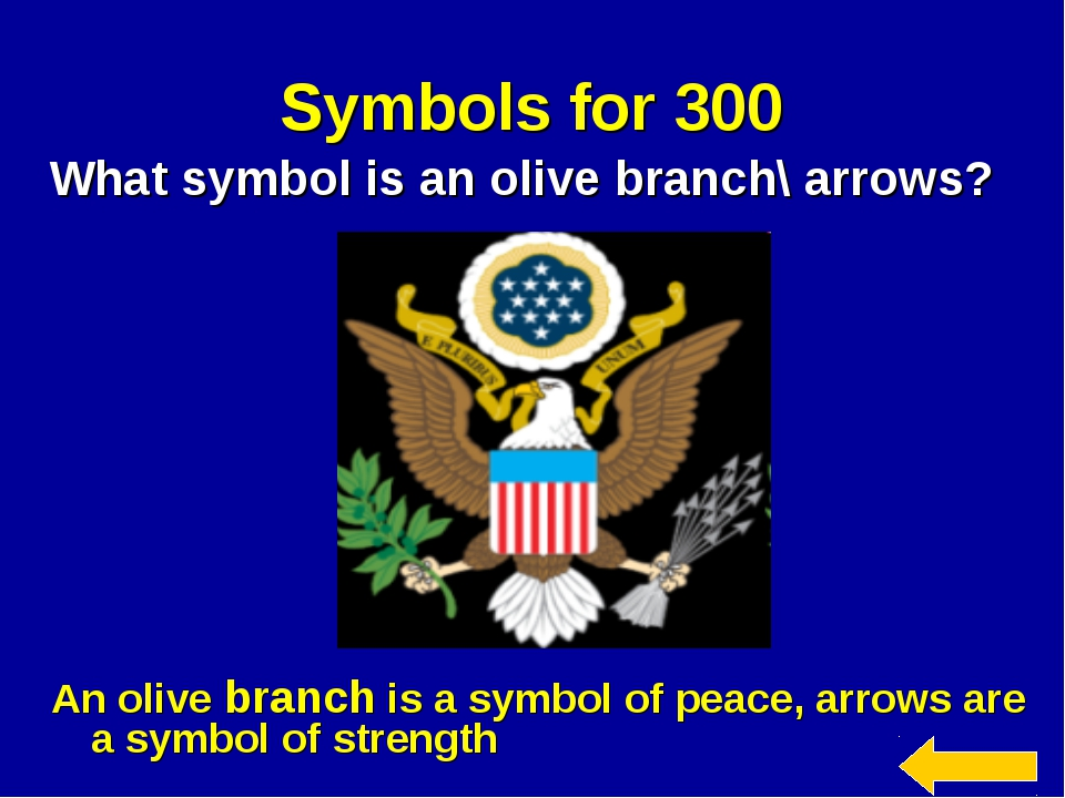 Symbols for 300 What symbol is an olive branch\ arrows? An olive branch is a...