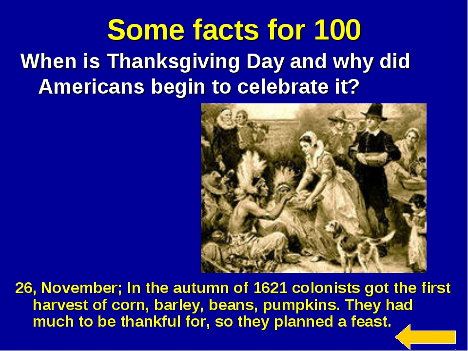 Some facts for 100 When is Thanksgiving Day and why did Americans begin to ce...