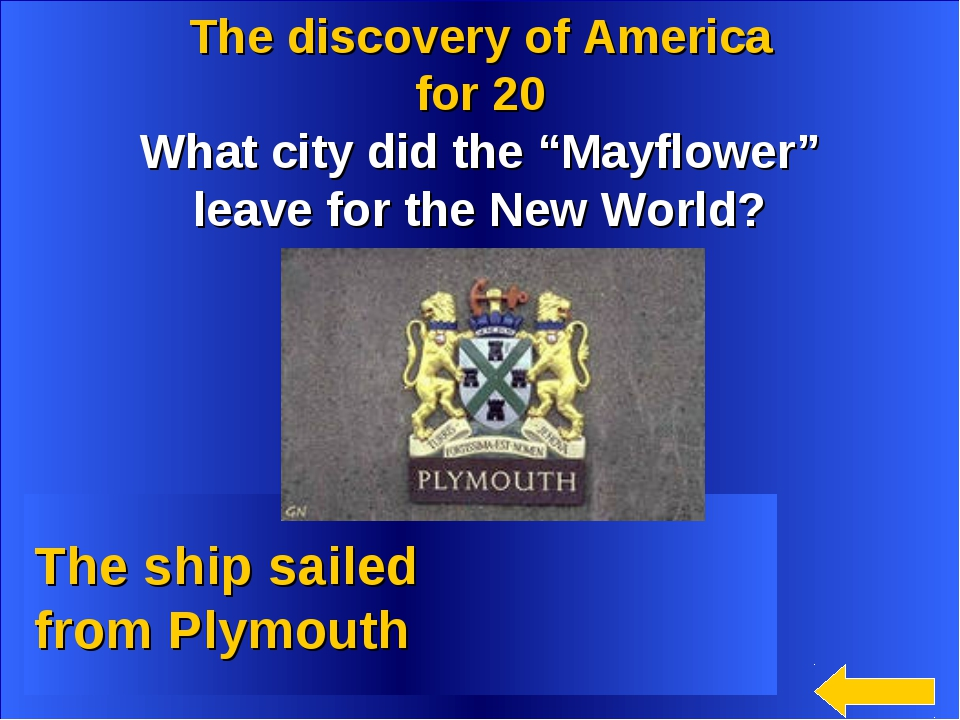 """The discovery of America for 20 What city did the """"Mayflower"""" leave for the N..."""