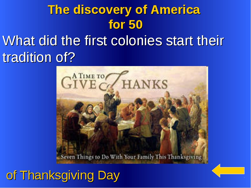 The discovery of America for 50 of Thanksgiving Day What did the first coloni...