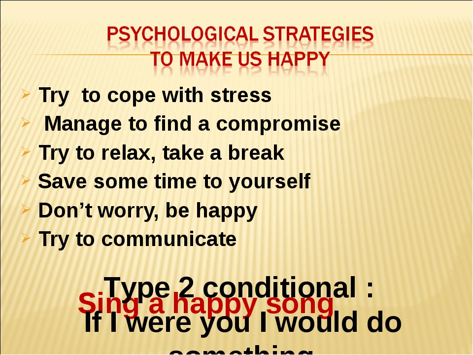 Try to cope with stress Manage to find a compromise Try to relax, take a brea...