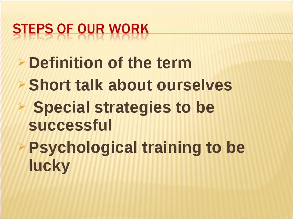 Definition of the term Short talk about ourselves Special strategies to be su...