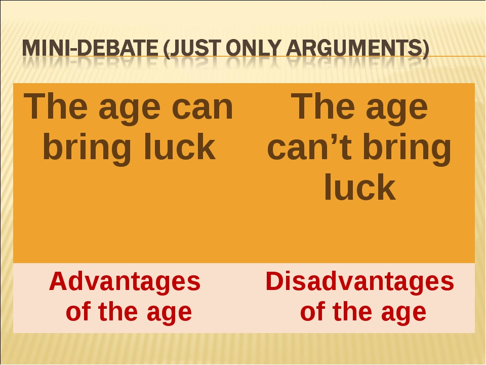 The age can bring luckThe age can't bring luck Advantages of the ageDisadva...