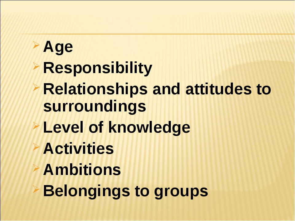 Age Responsibility Relationships and attitudes to surroundings Level of knowl...