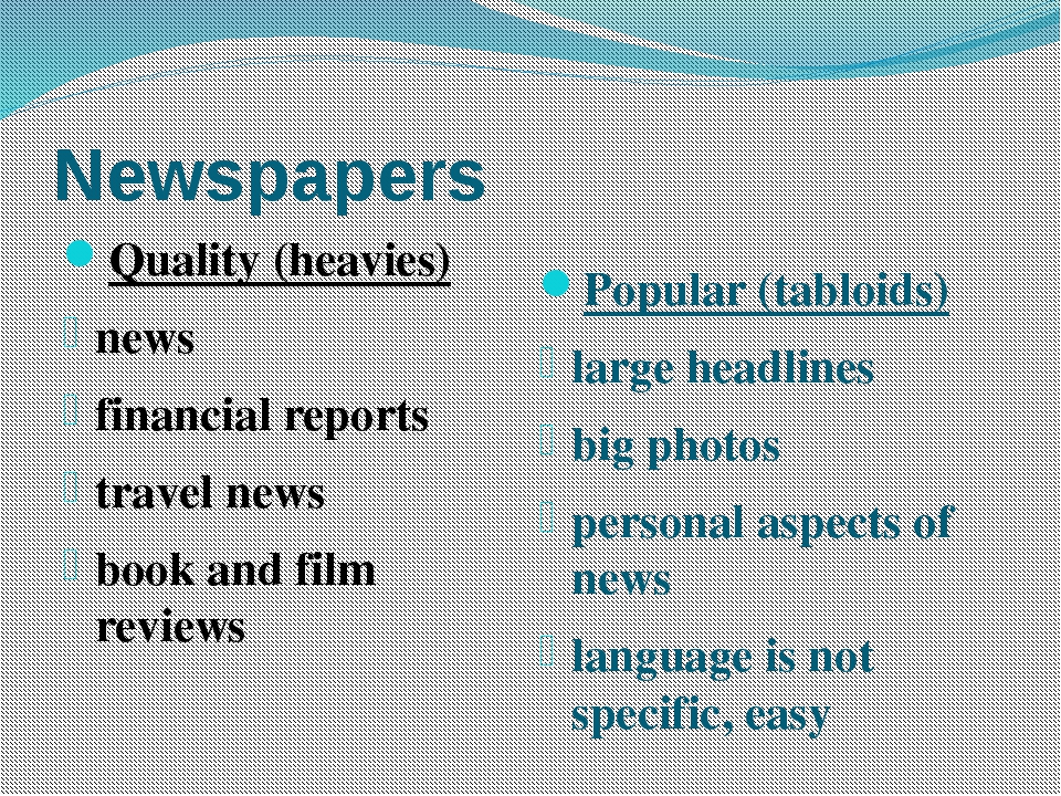 Newspapers Quality (heavies) news financial reports travel news book and film...
