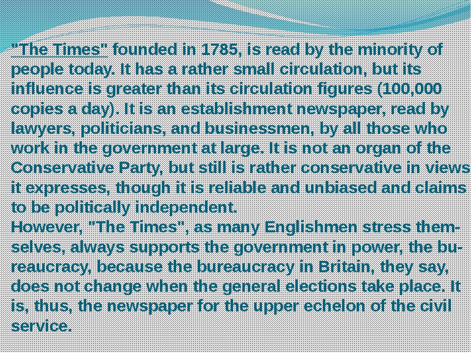 """""""The Times"""" founded in 1785, is read by the minority of people today. It has..."""