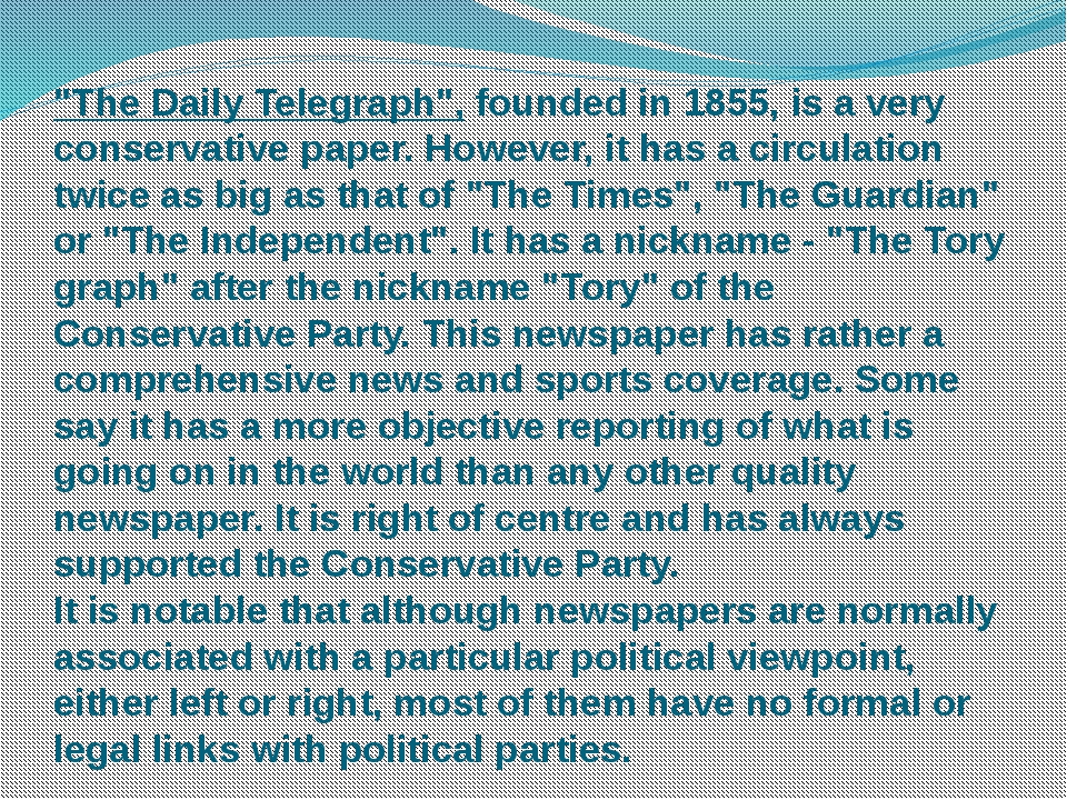 """""""The Daily Telegraph"""", founded in 1855, is a very conservative paper. However..."""