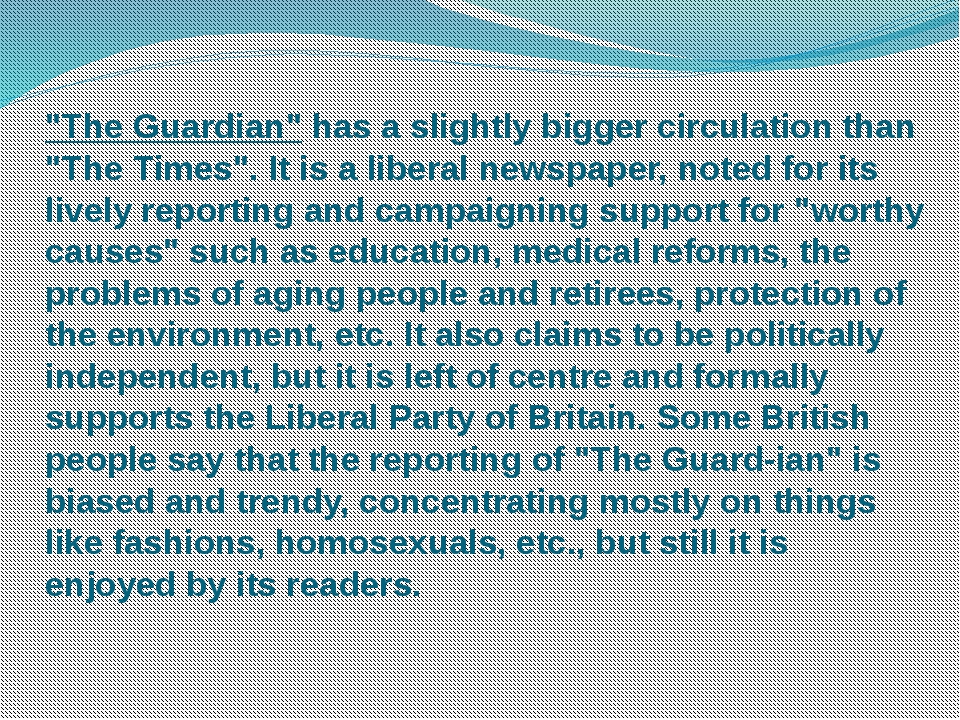 """""""The Guardian"""" has a slightly bigger circulation than """"The Times"""". It is a li..."""