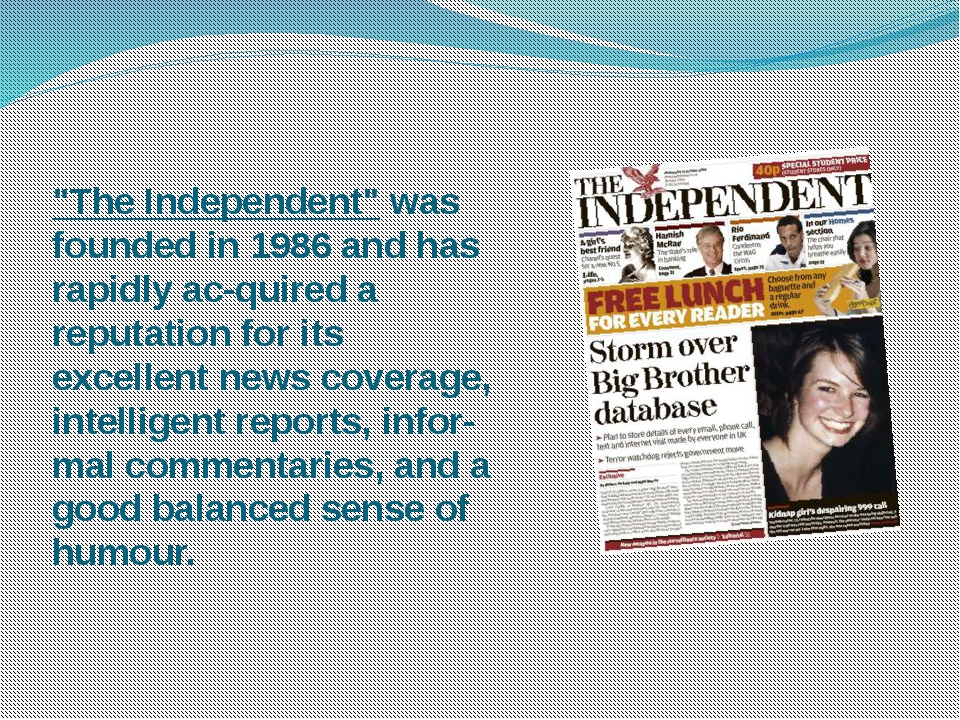 """""""The Independent"""" was founded in 1986 and has rapidly acquired a reputation..."""
