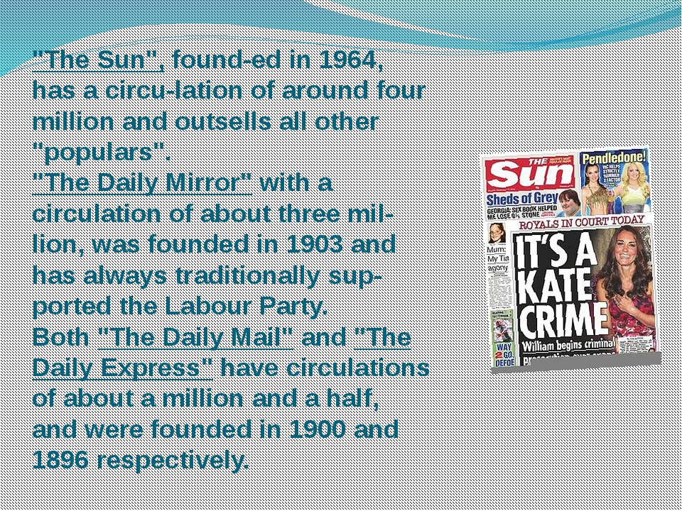 """""""The Sun"""", founded in 1964, has a circulation of around four million and ou..."""