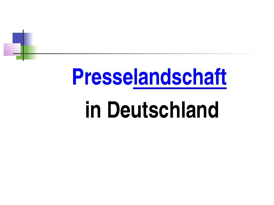 Presselandschaft in Deutschland