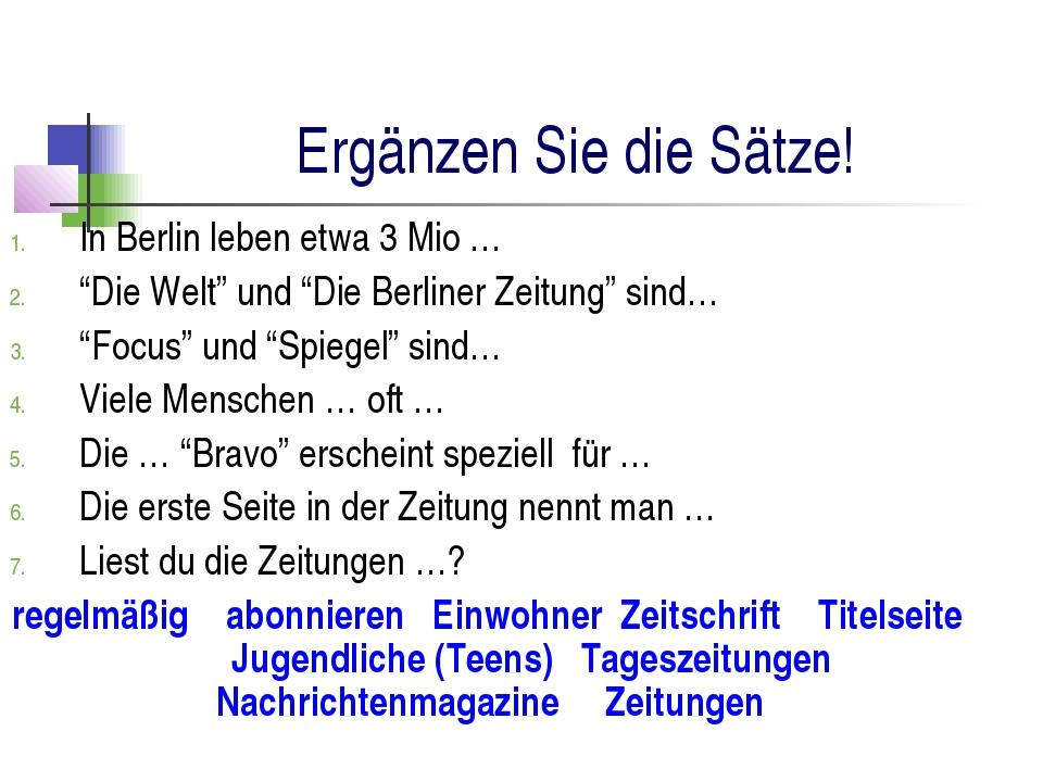 """Ergänzen Sie die Sätze! In Berlin leben etwa 3 Mio … """"Die Welt"""" und """"Die Berl..."""
