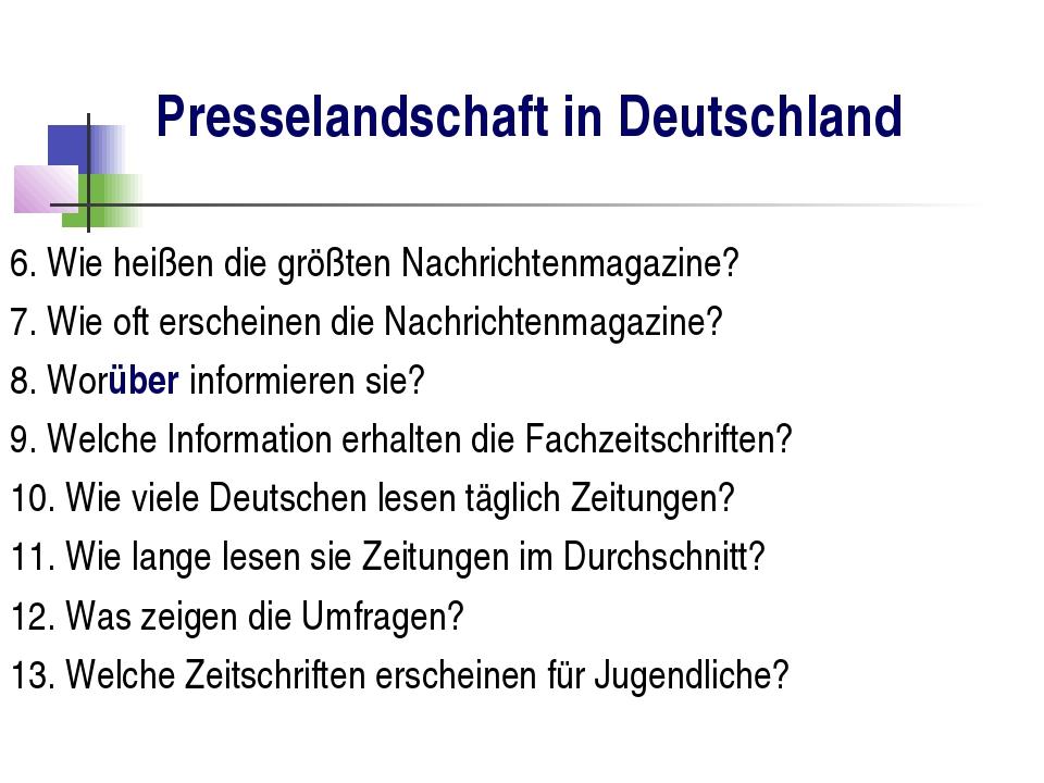 Presselandschaft in Deutschland 6. Wie heißen die größten Nachrichtenmagazine...