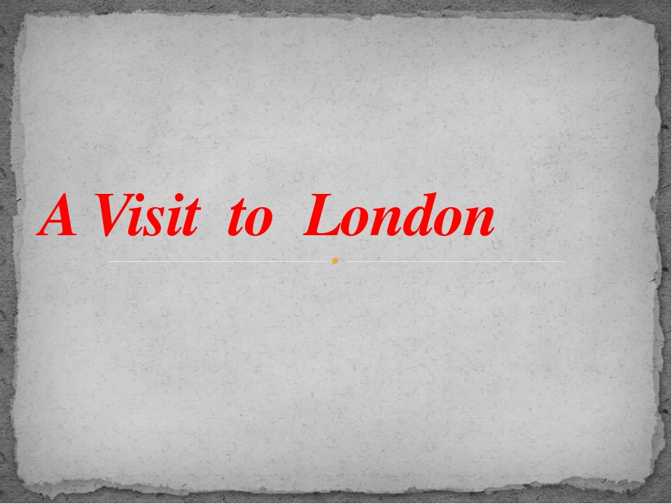 A Visit to London