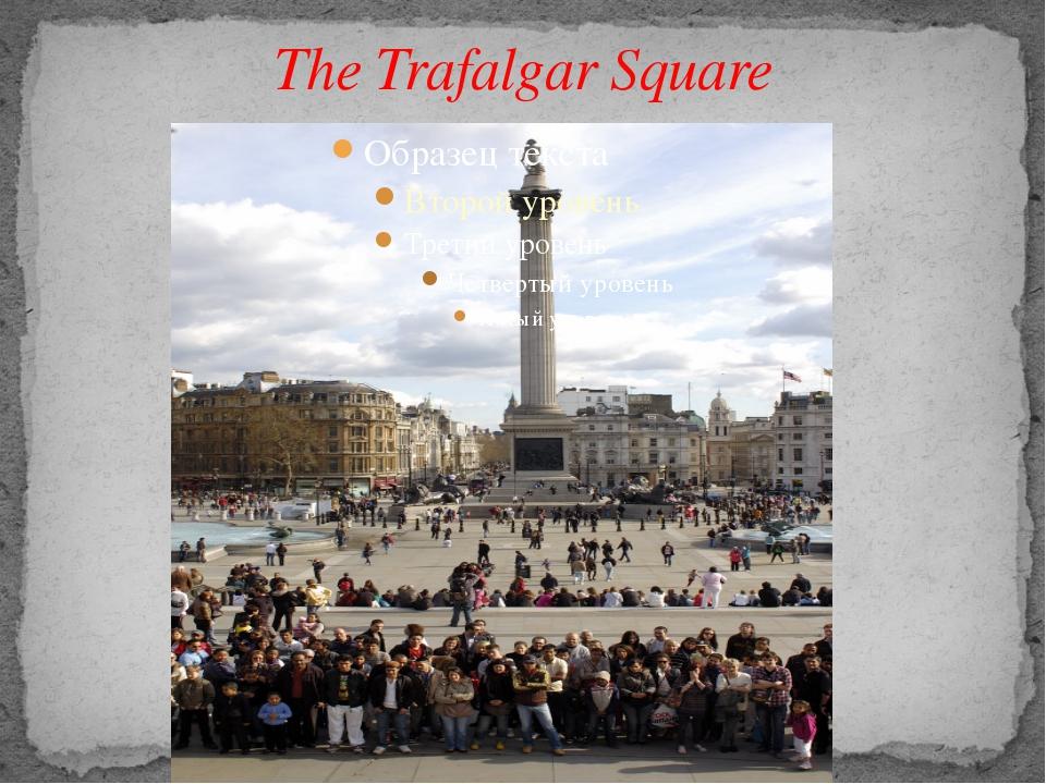 The Trafalgar Square