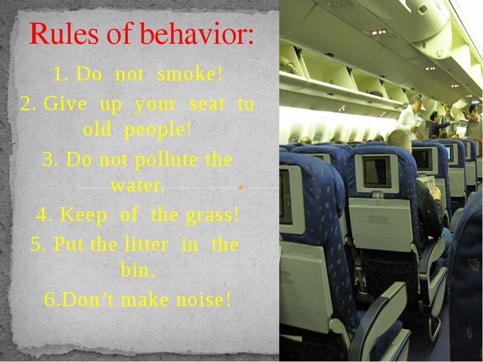 1. Do not smoke! 2. Give up your seat to old people! 3. Do not pollute the wa...