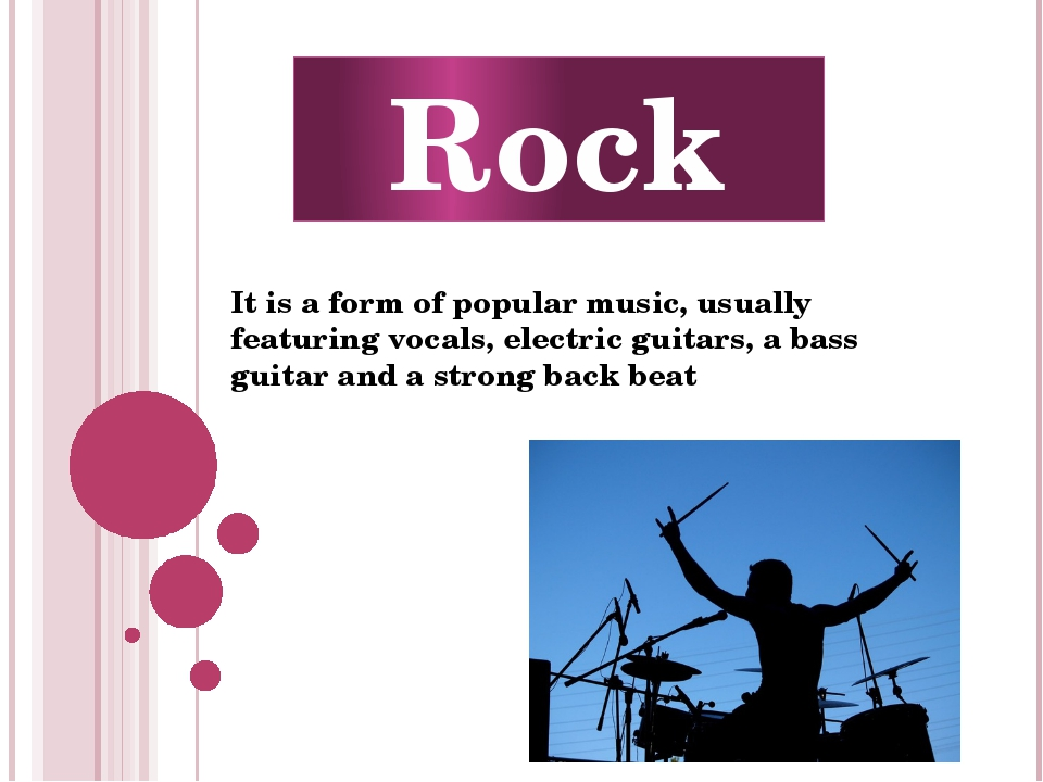 It is a form of popular music, usually featuring vocals, electric guitars, a...