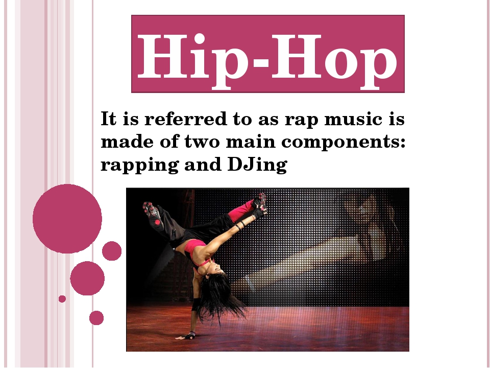 It is referred to as rap music is made of two main components: rapping and DJ...