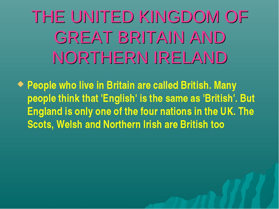 THE UNITED KINGDOM OF GREAT BRITAIN AND NORTHERN IRELAND People who live in...