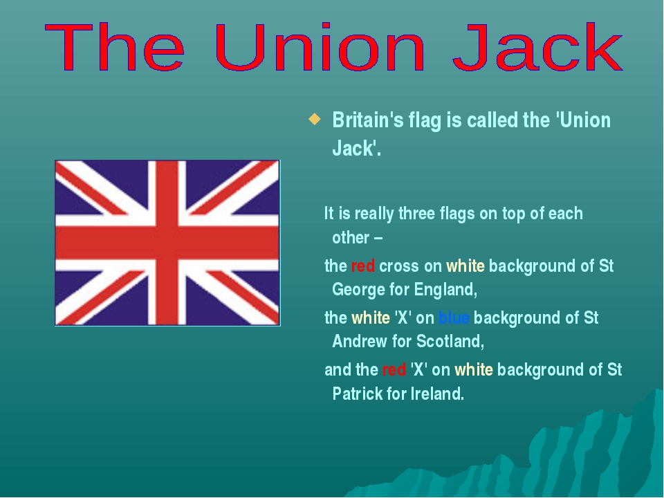 Britain's flag is called the 'Union Jack'. It is really three flags on top of...