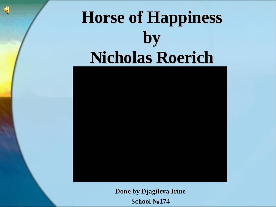Horse of Happiness by Nicholas Roerich Done by Djagileva Irine School №174