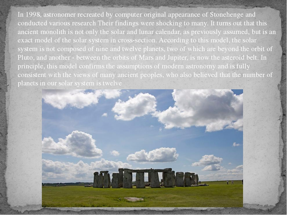 In 1998, astronomer recreated by computer original appearance of Stonehenge a...