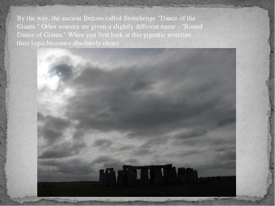 """By the way, the ancient Britons called Stonehenge """"Dance of the Giants."""" Othe..."""